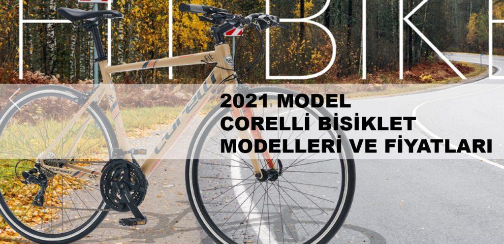 2021 Model Corelli Bisiklet Modelleri ve Fİyatları